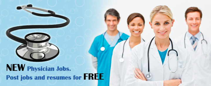 New Physician Jobs. Post Jobs And Resumes For Free